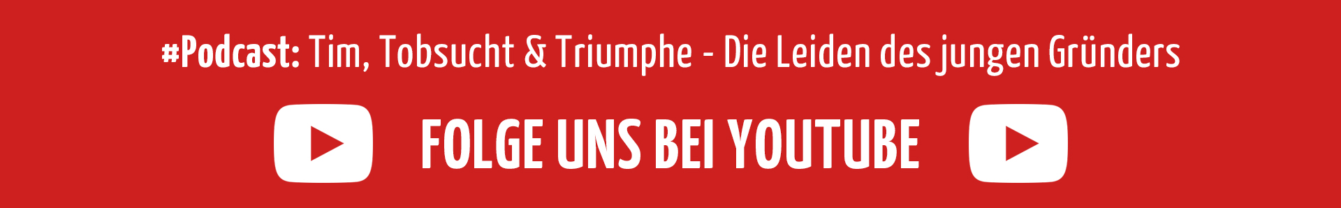 Banner Youtube Podcast Tim, Tobsucht & Triumpfe